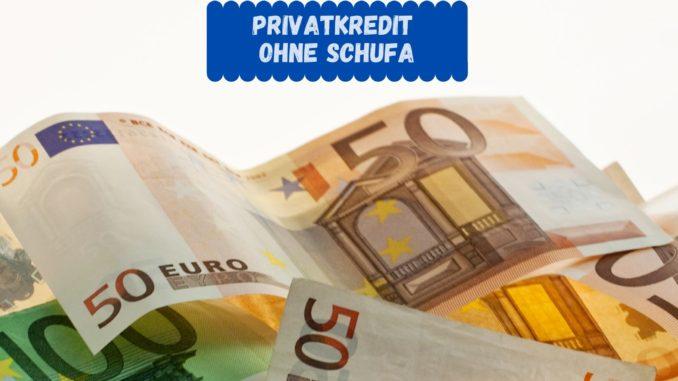 Privatkredit ohne Schufa